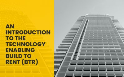 An Introduction to the Technology Enabling Build to Rent (BTR)