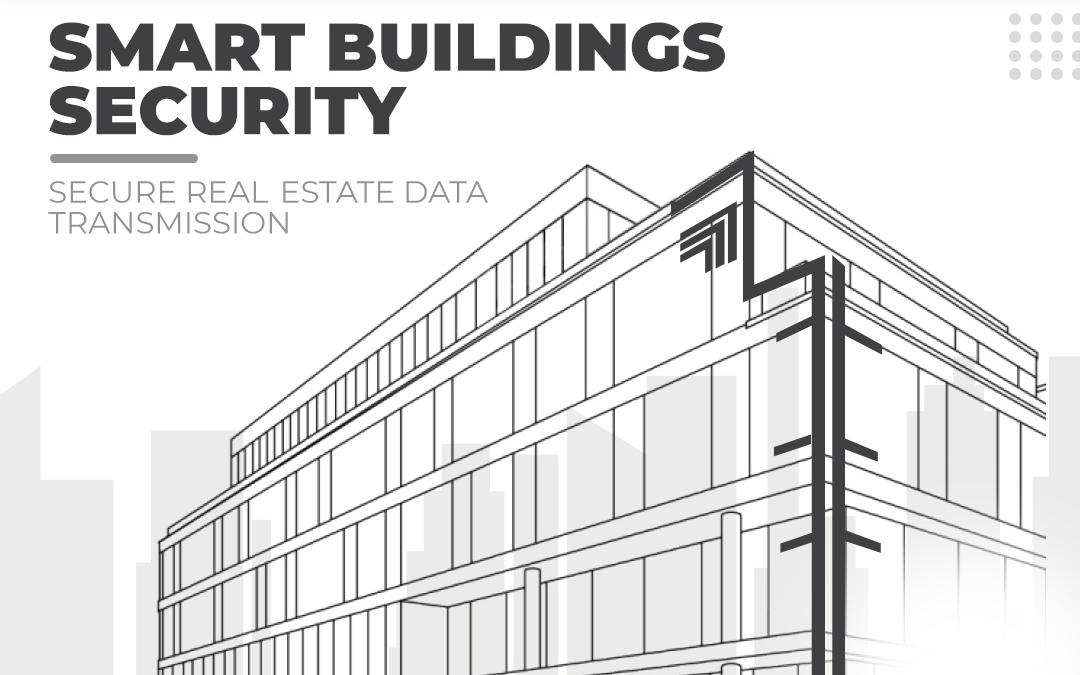 Cybersecurity for Real Estate: Securing Smart Buildings – Part 2
