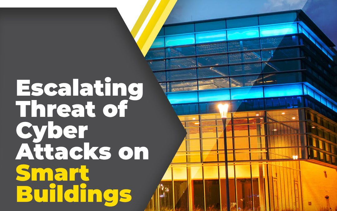 How Smart Buildings Can Fall Victim to a Cyber Attack